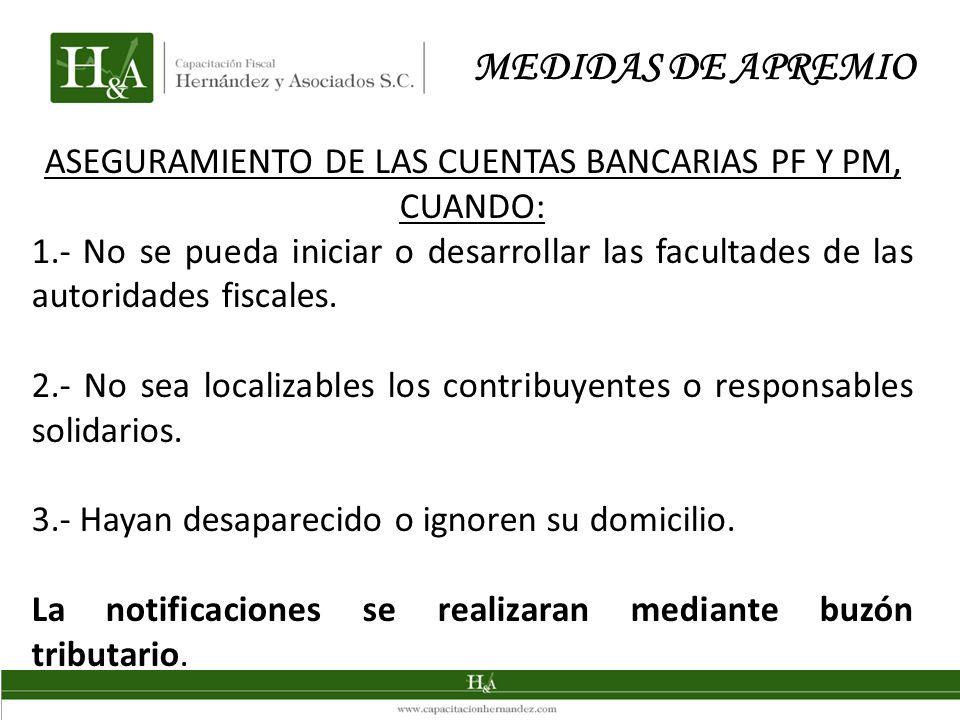 ASEGURAMIENTO DE LAS CUENTAS BANCARIAS PF Y PM, CUANDO: