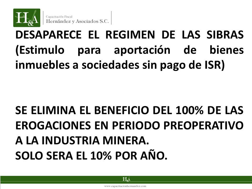 DESAPARECE EL REGIMEN DE LAS SIBRAS (Estimulo para aportación de bienes inmuebles a sociedades sin pago de ISR)