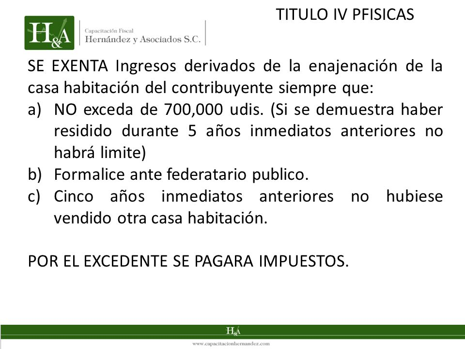 TITULO IV PFISICAS SE EXENTA Ingresos derivados de la enajenación de la casa habitación del contribuyente siempre que: