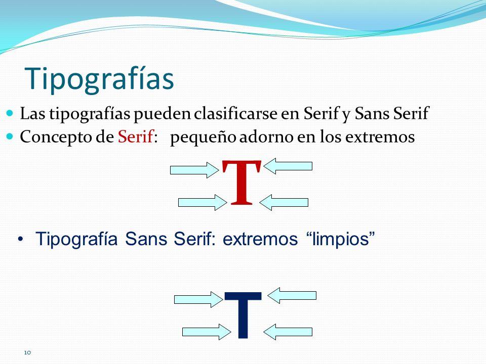 T T Tipografías Tipografía Sans Serif: extremos limpios