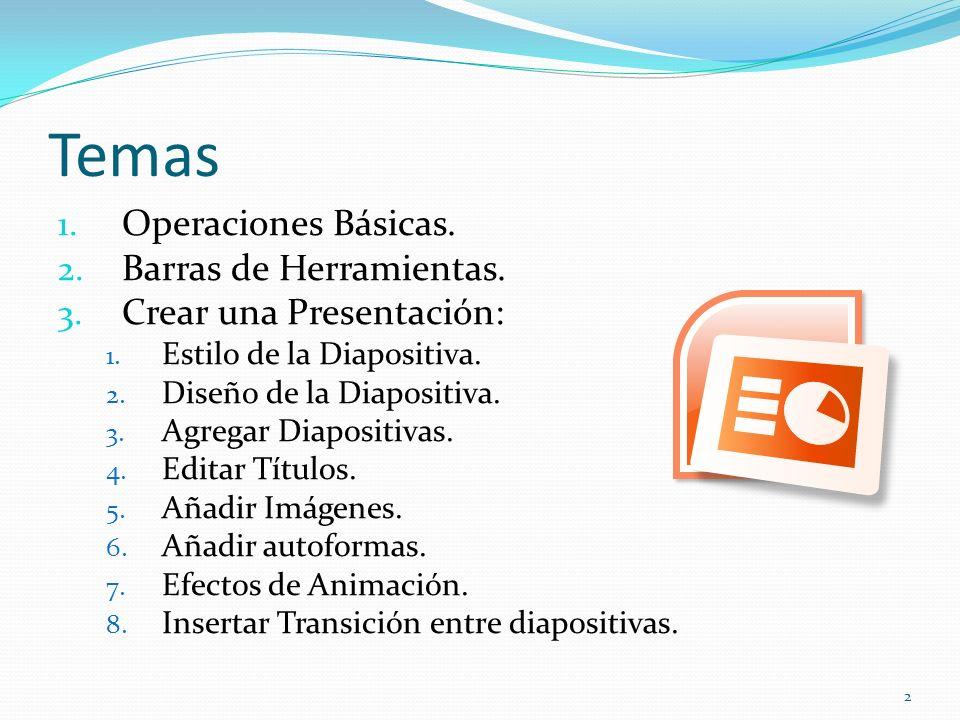 Temas Operaciones Básicas. Barras de Herramientas.