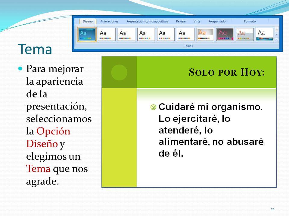 Tema Para mejorar la apariencia de la presentación, seleccionamos la Opción Diseño y elegimos un Tema que nos agrade.