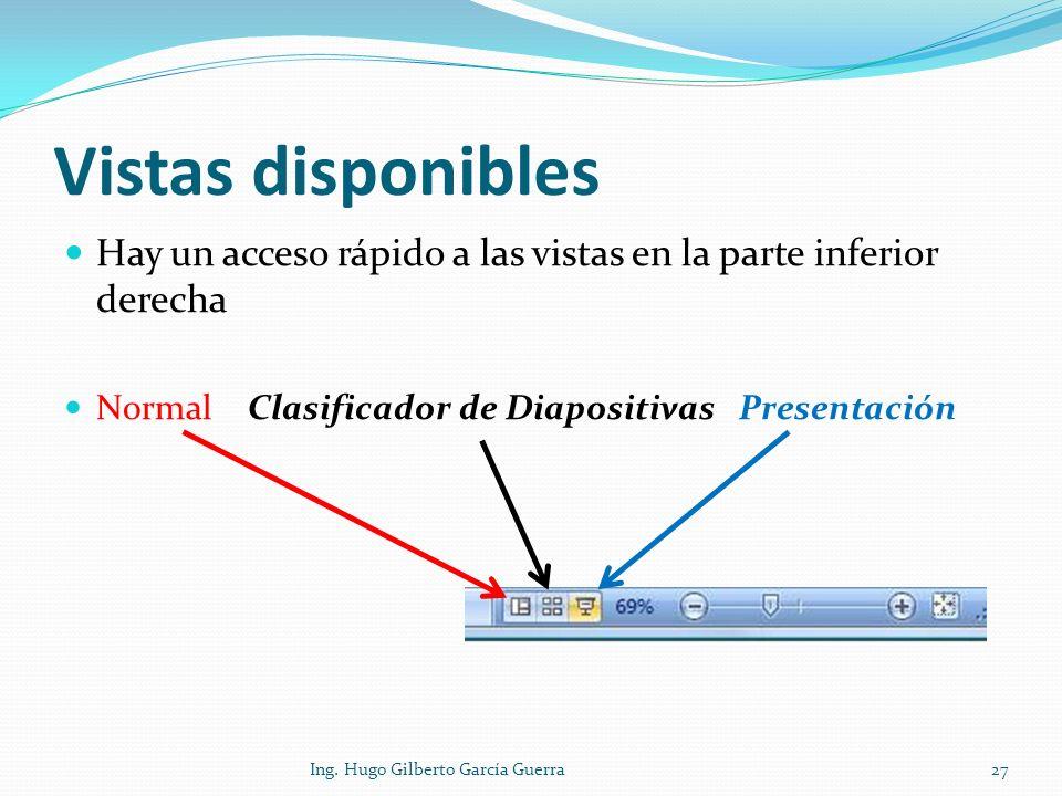 Vistas disponibles Hay un acceso rápido a las vistas en la parte inferior derecha. Normal Clasificador de Diapositivas Presentación.