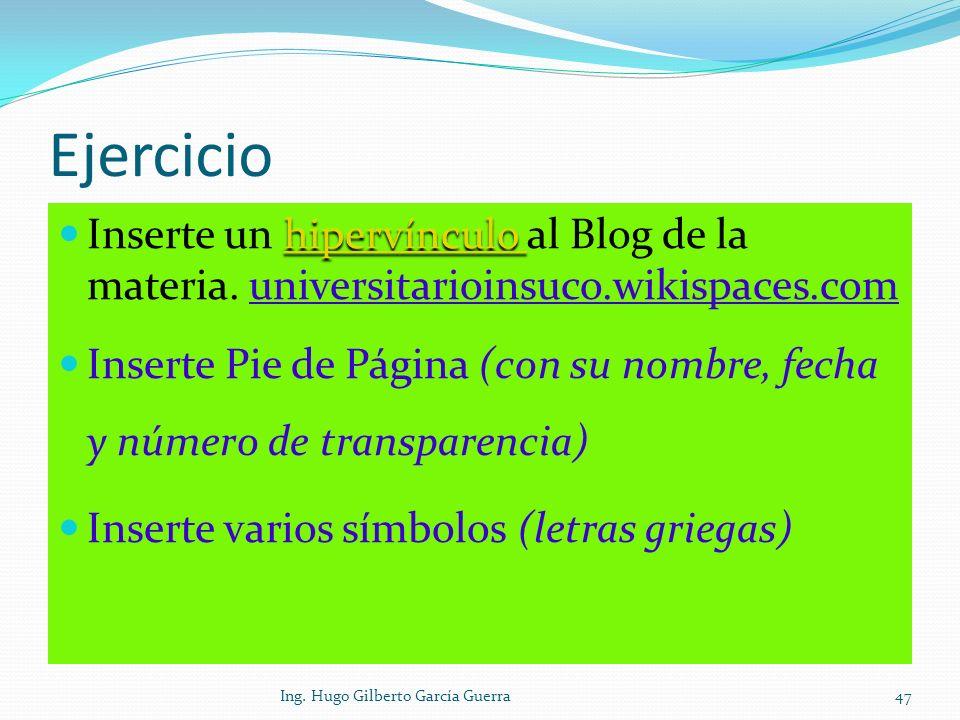 Ejercicio Inserte un hipervínculo al Blog de la materia. universitarioinsuco.wikispaces.com.