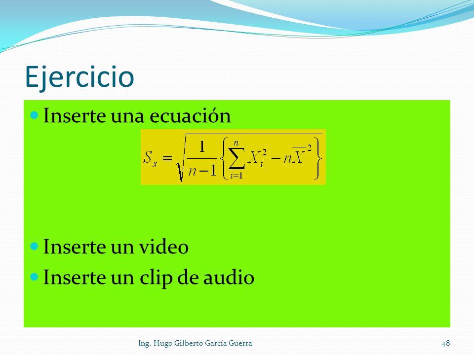 Ejercicio Inserte una ecuación Inserte un video
