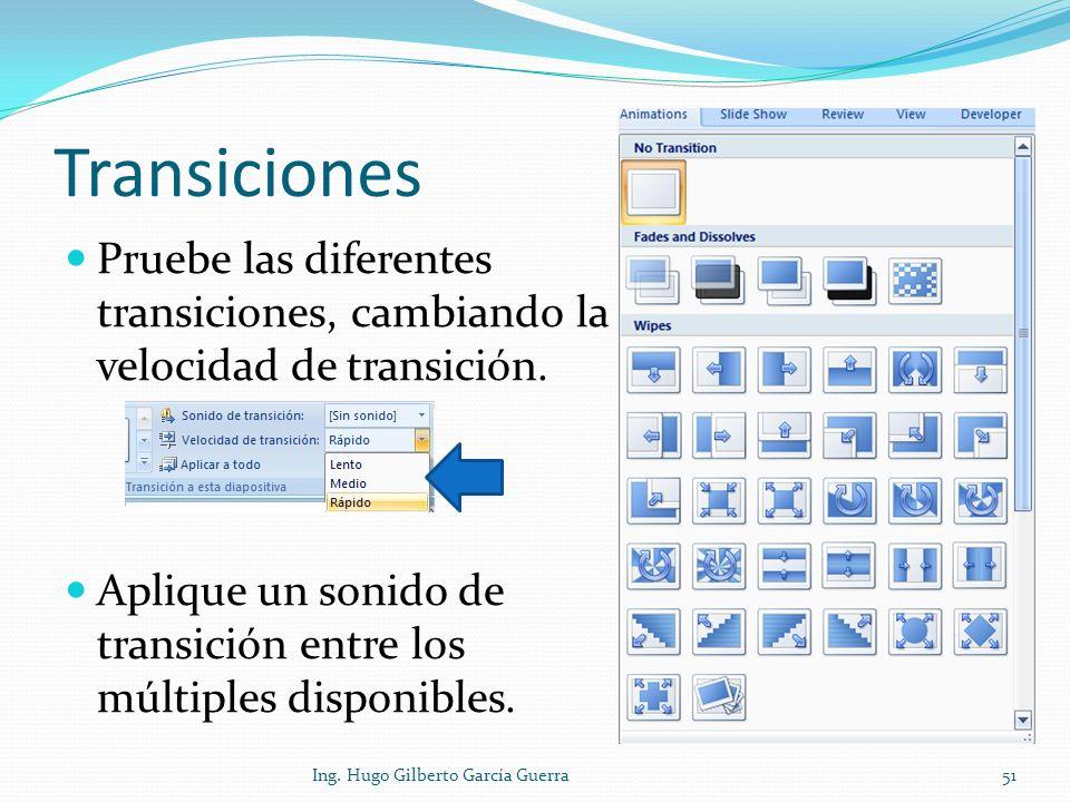 Transiciones Pruebe las diferentes transiciones, cambiando la velocidad de transición.