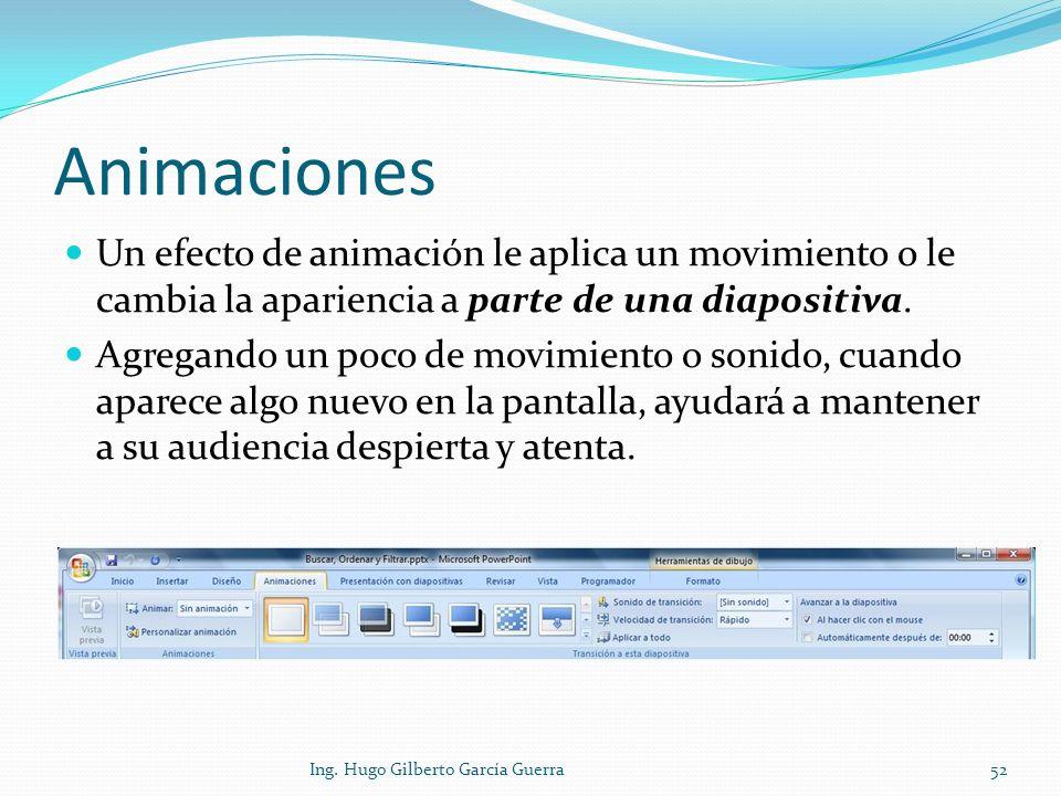 Animaciones Un efecto de animación le aplica un movimiento o le cambia la apariencia a parte de una diapositiva.