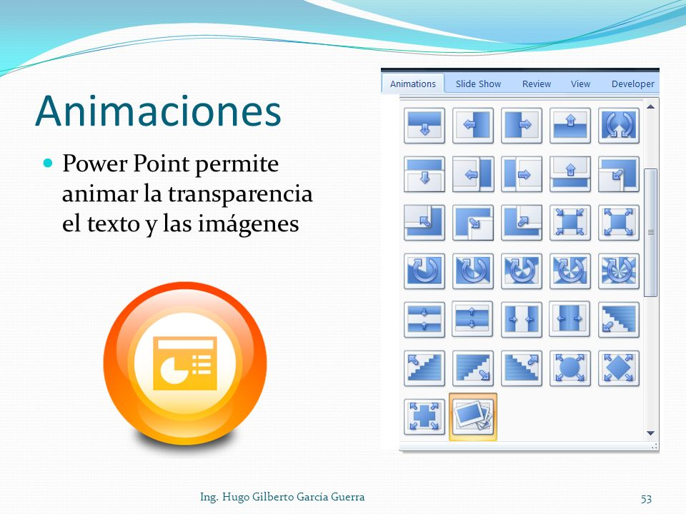 Animaciones Power Point permite animar la transparencia el texto y las imágenes.