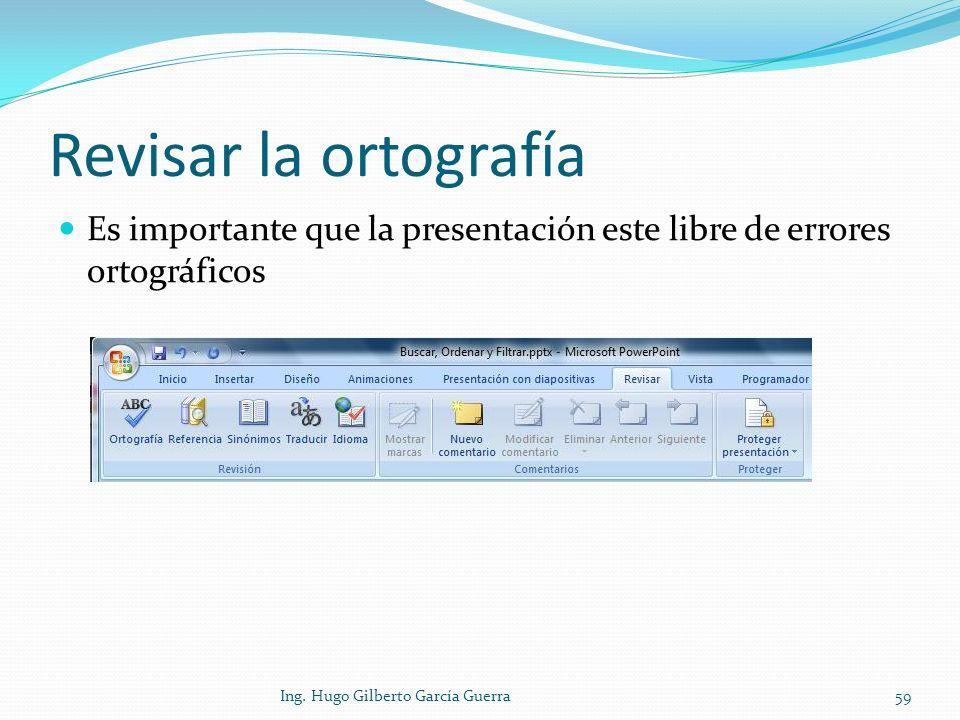 Revisar la ortografía Es importante que la presentación este libre de errores ortográficos.