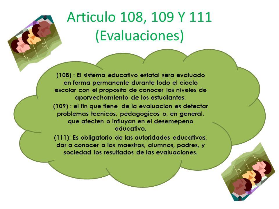 Articulo 108, 109 Y 111 (Evaluaciones)