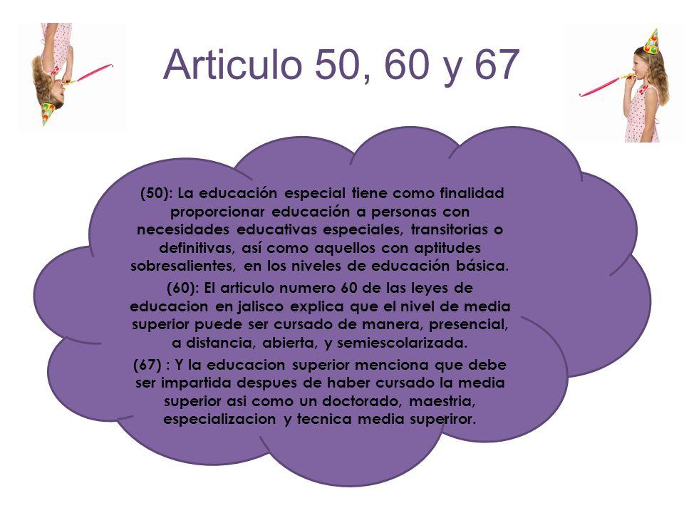 Articulo 50, 60 y 67