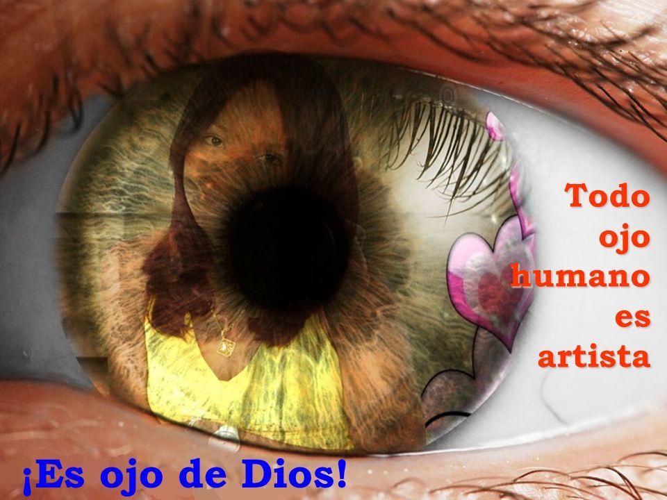 Todo ojo humano es artista