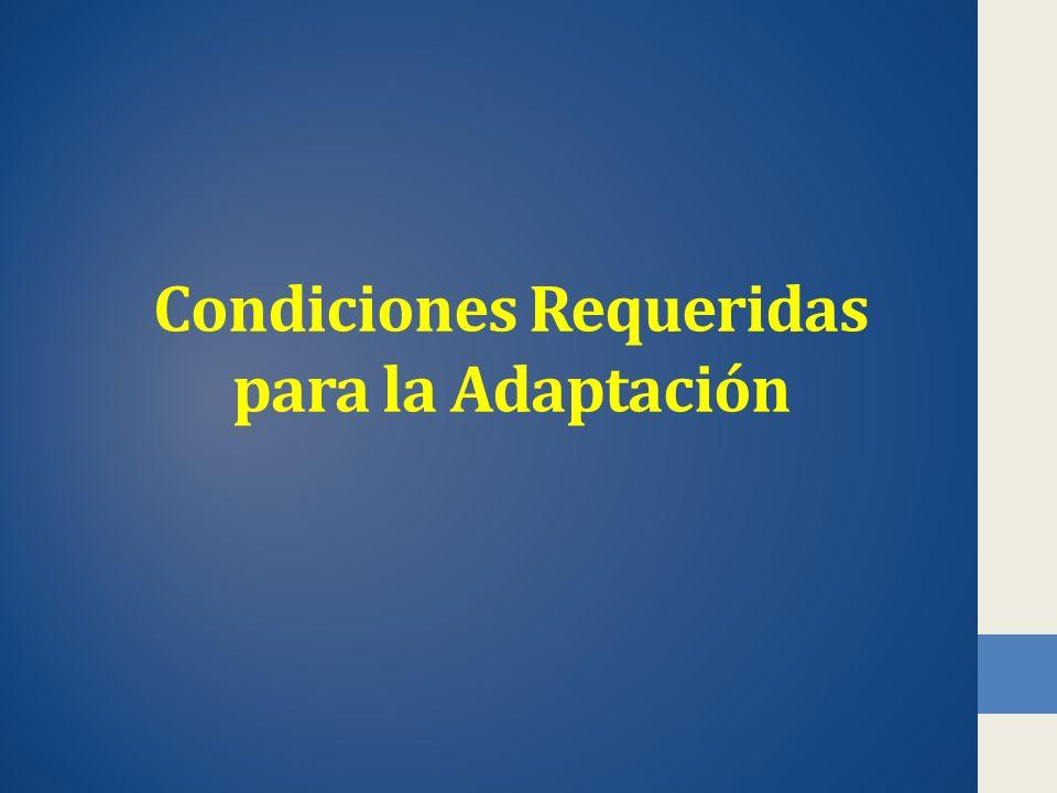 Condiciones Requeridas para la Adaptación