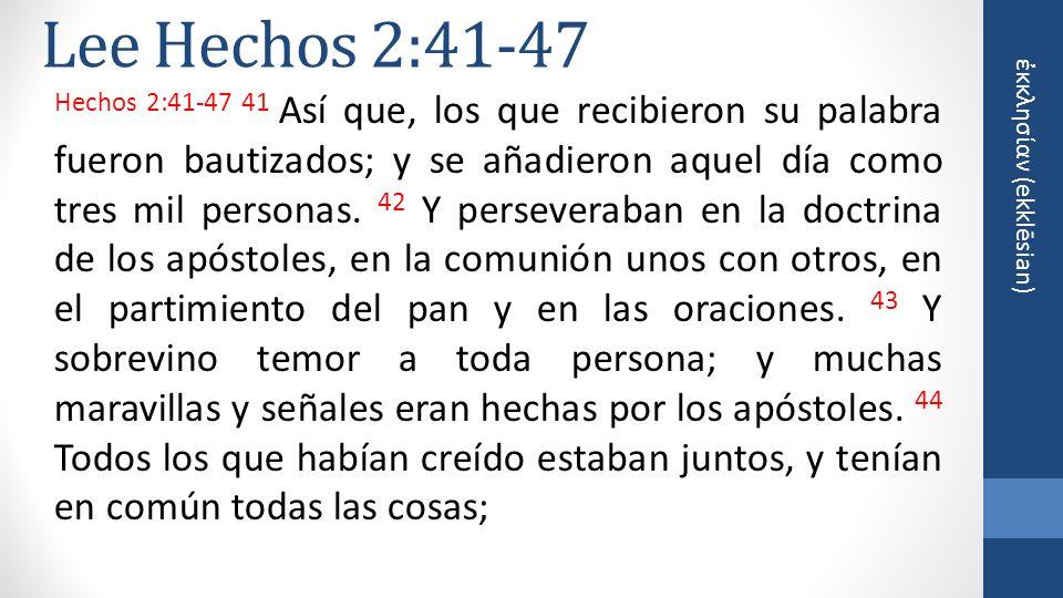 Lee Hechos 2:41-47