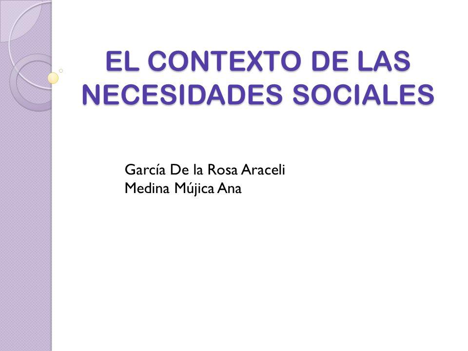 EL CONTEXTO DE LAS NECESIDADES SOCIALES