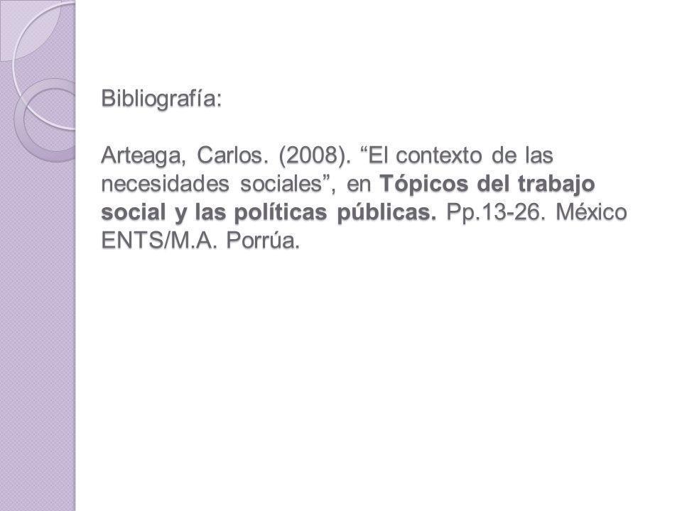 Bibliografía: Arteaga, Carlos. (2008)