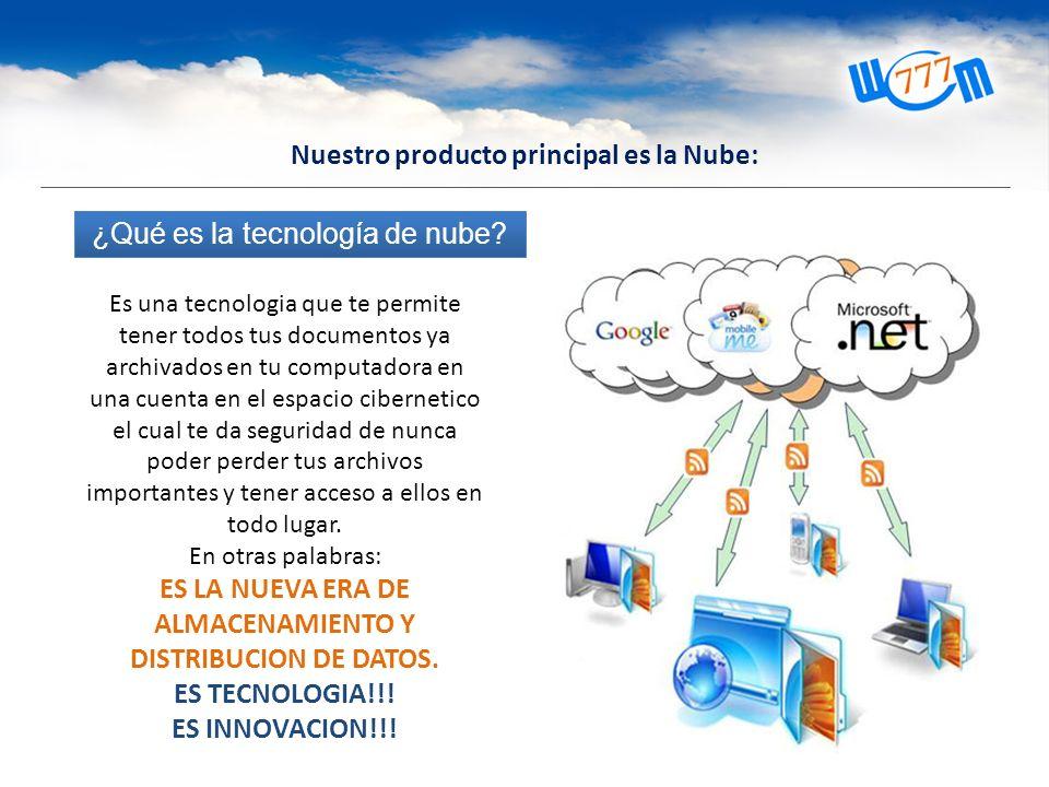Nuestro producto principal es la Nube: