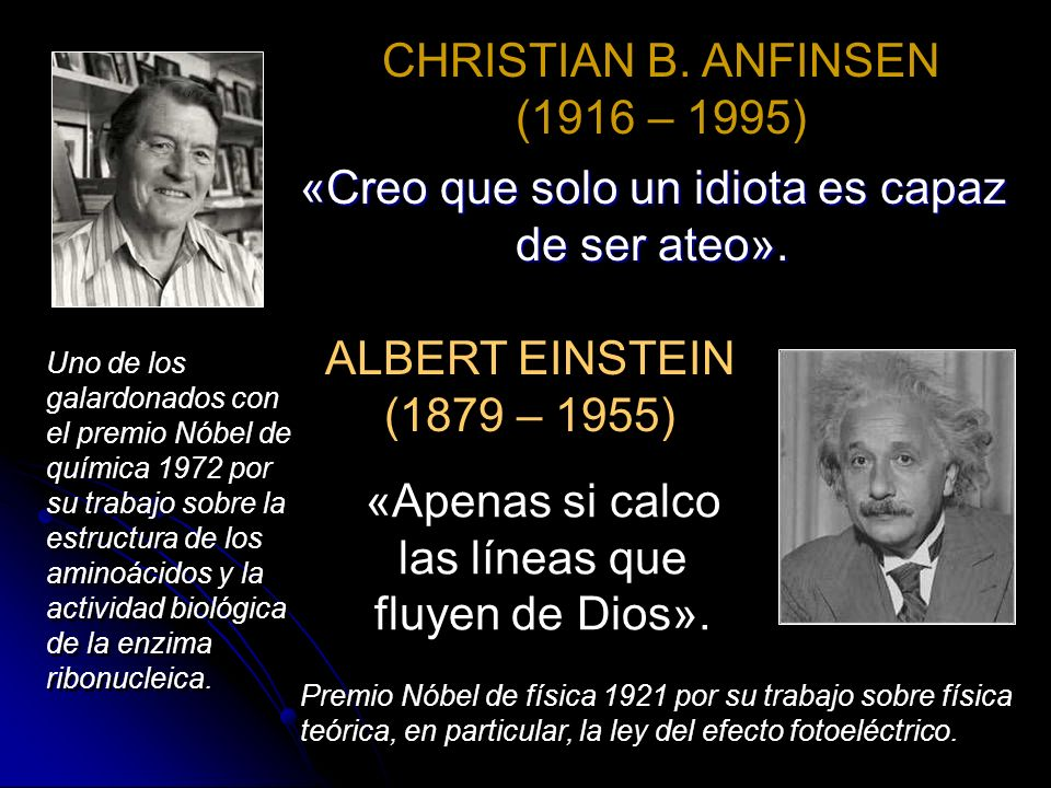 «Creo que solo un idiota es capaz de ser ateo».