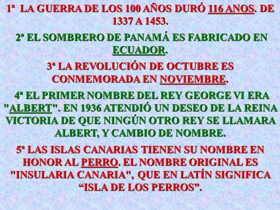1ª LA GUERRA DE LOS 100 AÑOS DURÓ 116 ANOS. DE 1337 A 1453.