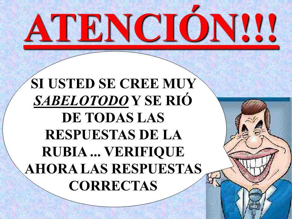 ATENCIÓN!!. SI USTED SE CREE MUY SABELOTODO Y SE RIÓ DE TODAS LAS RESPUESTAS DE LA RUBIA ...