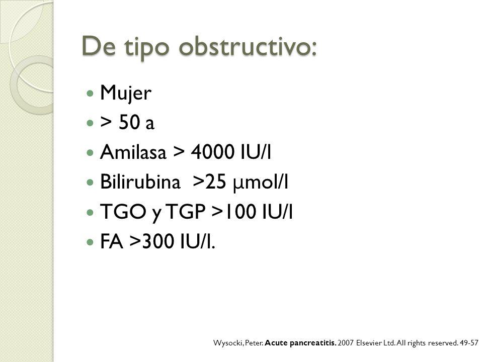 De tipo obstructivo: Mujer > 50 a Amilasa > 4000 IU/l