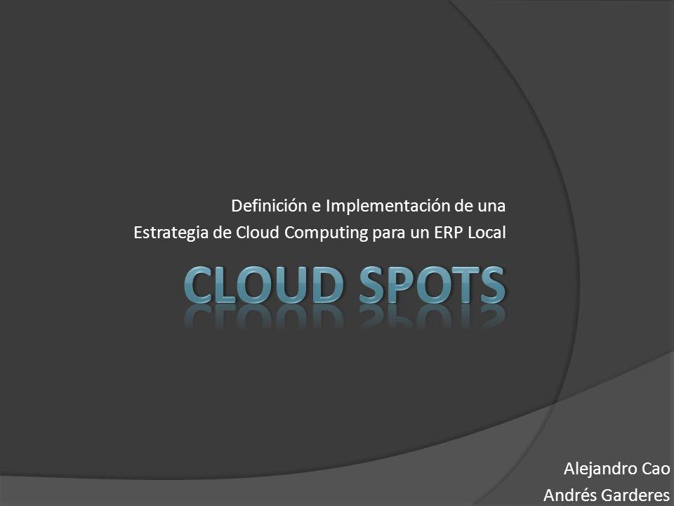 Cloud Spots Definición e Implementación de una