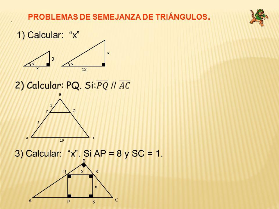 3) Calcular: x . Si AP = 8 y SC = 1.