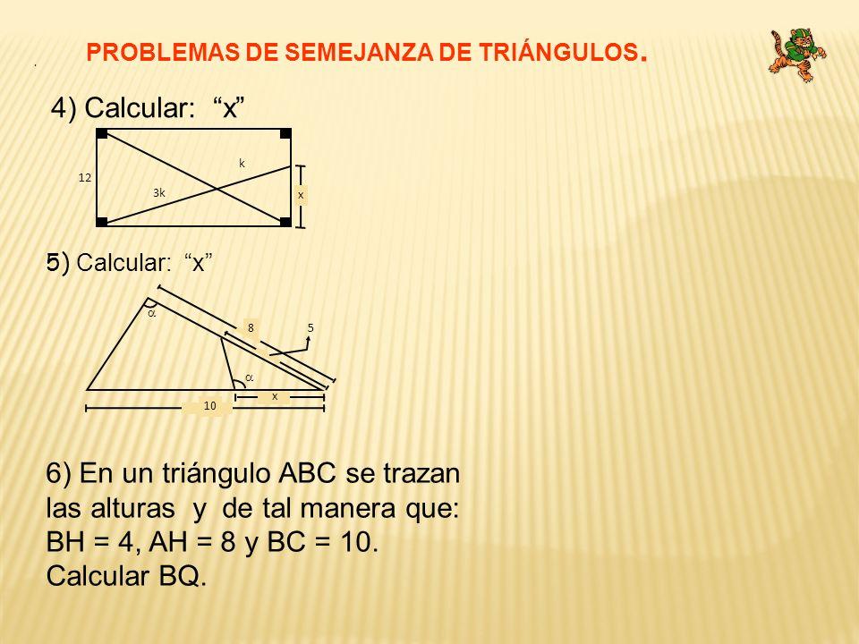 PROBLEMAS DE SEMEJANZA DE TRIÁNGULOS.