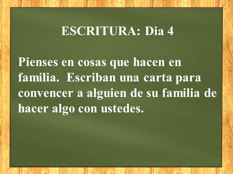 ESCRITURA: Dia 4 Pienses en cosas que hacen en familia.