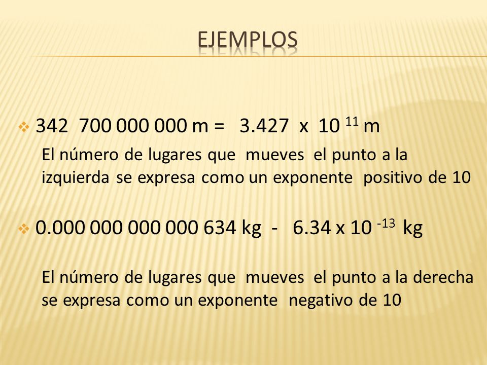 ejemplos 342 700 000 000 m = 3.427 x 10 11 m.