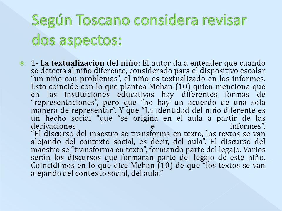 Según Toscano considera revisar dos aspectos: