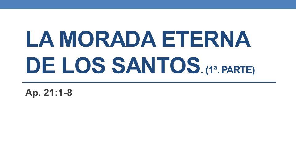 La morada eterna de los Santos. (1ª. Parte)