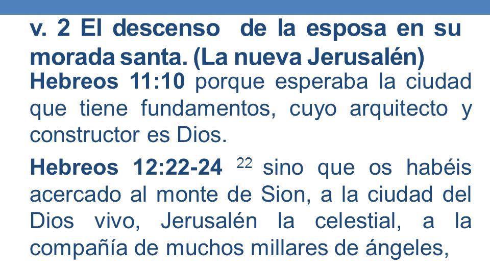 v. 2 El descenso de la esposa en su morada santa. (La nueva Jerusalén)