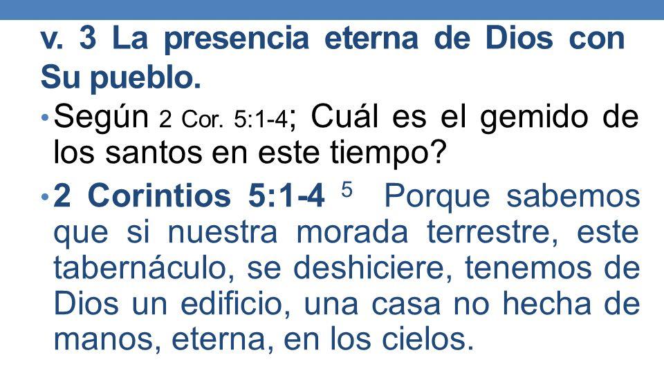v. 3 La presencia eterna de Dios con Su pueblo.