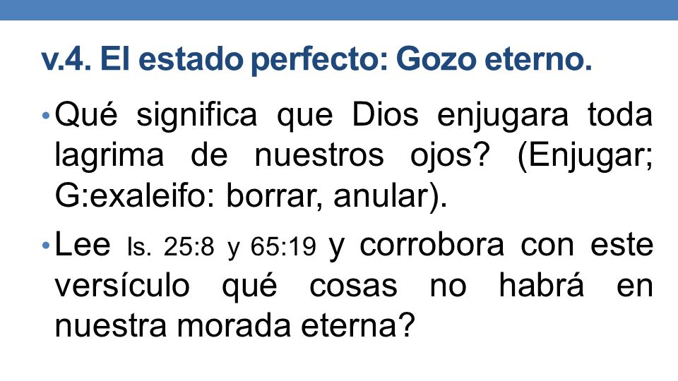 v.4. El estado perfecto: Gozo eterno.