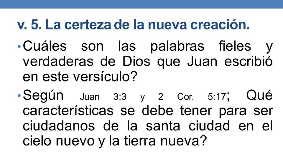 v. 5. La certeza de la nueva creación.