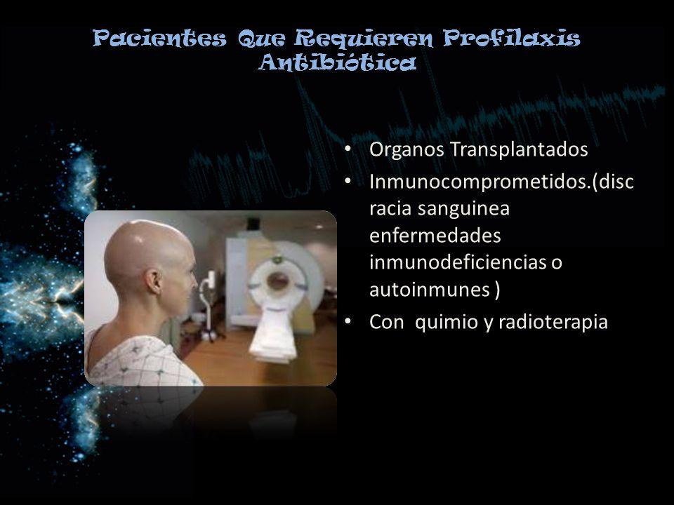 Pacientes Que Requieren Profilaxis Antibiótica