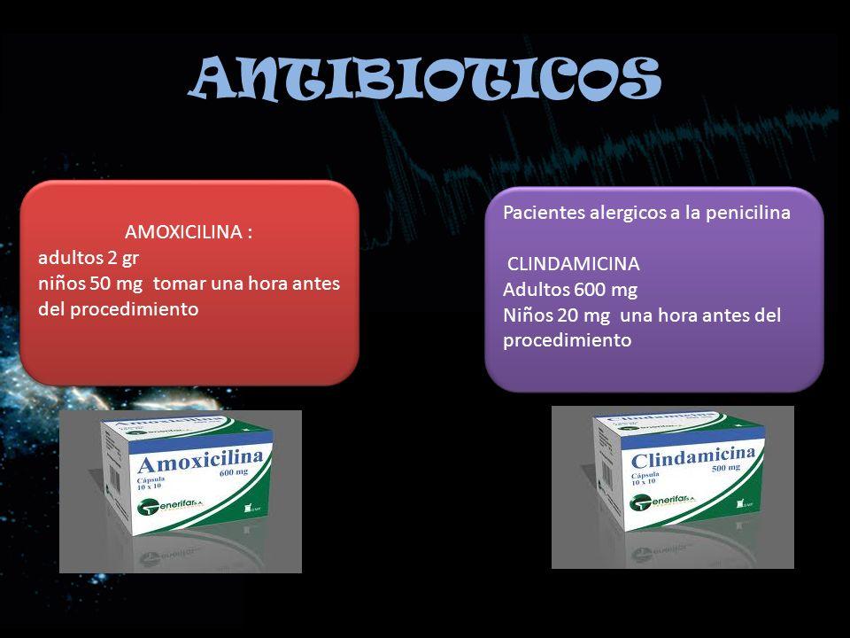 ANTIBIOTICOS Pacientes alergicos a la penicilina AMOXICILINA :