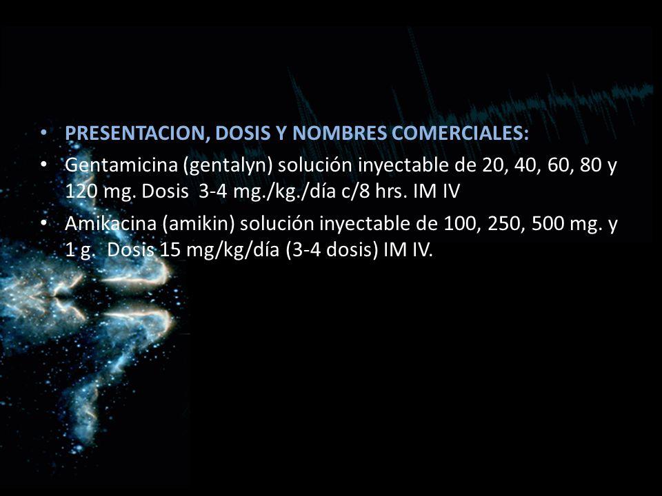 PRESENTACION, DOSIS Y NOMBRES COMERCIALES: