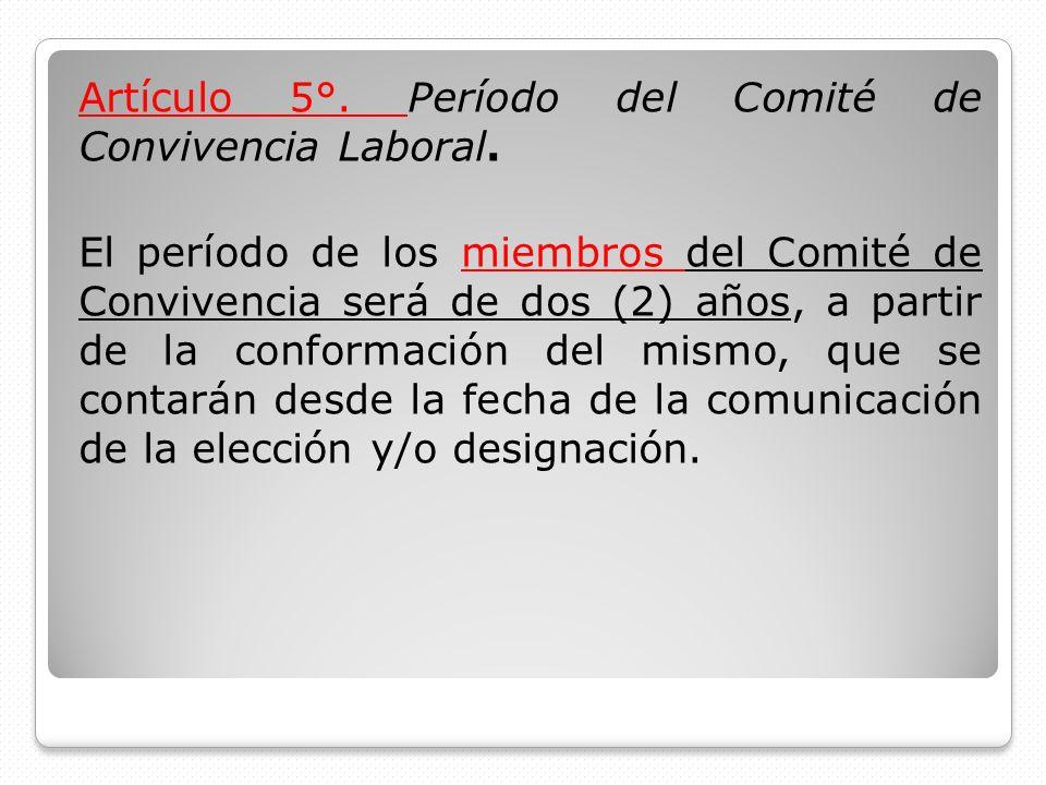 Artículo 5°. Período del Comité de Convivencia Laboral