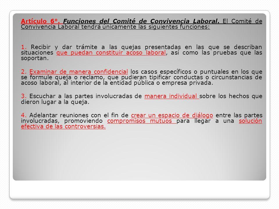 Artículo 6°. Funciones del Comité de Convivencia Laboral
