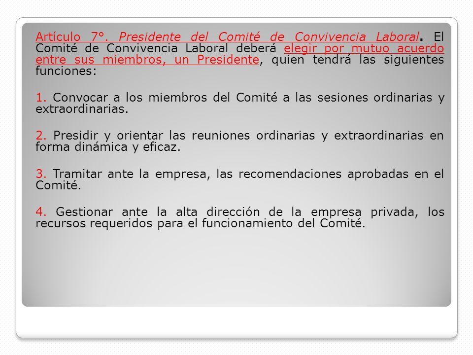Artículo 7°. Presidente del Comité de Convivencia Laboral