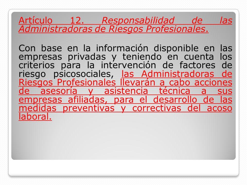 Artículo 12. Responsabilidad de las Administradoras de Riesgos Profesionales.