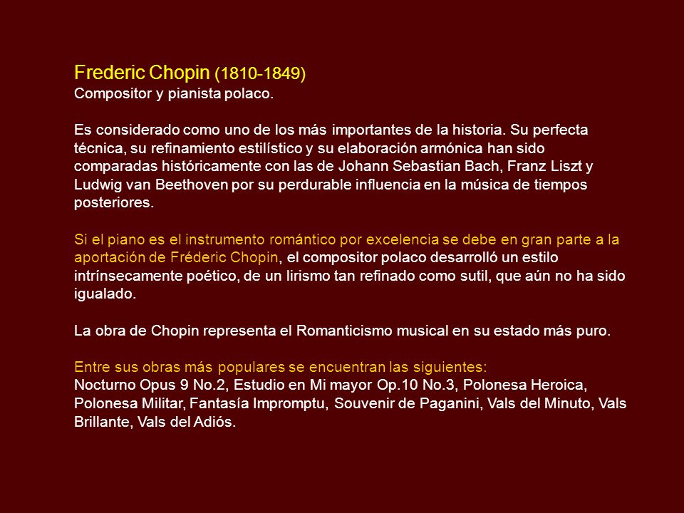 Frederic Chopin (1810-1849) Compositor y pianista polaco.