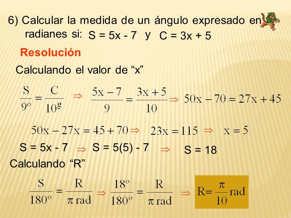 6) Calcular la medida de un ángulo expresado en radianes si: