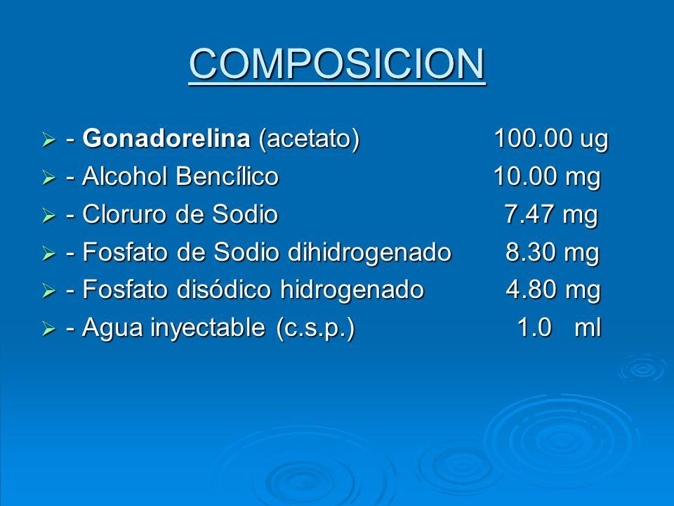 COMPOSICION - Gonadorelina (acetato) 100.00 ug