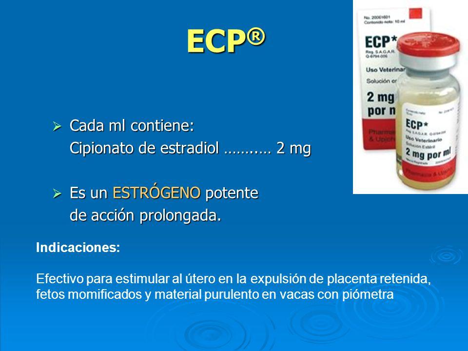 ECP® Cada ml contiene: Cipionato de estradiol ……..… 2 mg