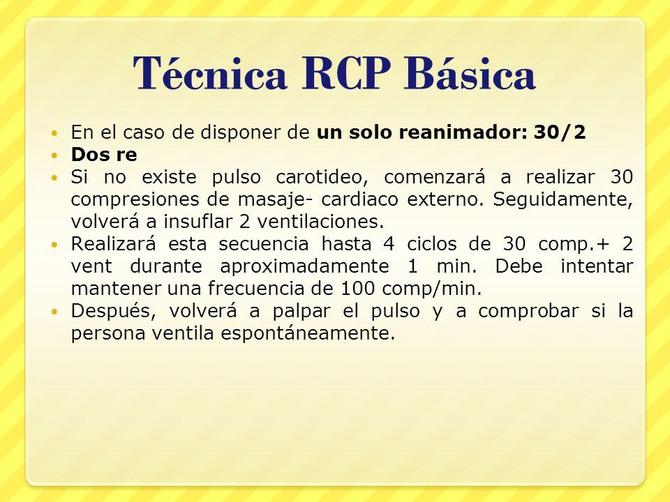 Técnica RCP Básica En el caso de disponer de un solo reanimador: 30/2