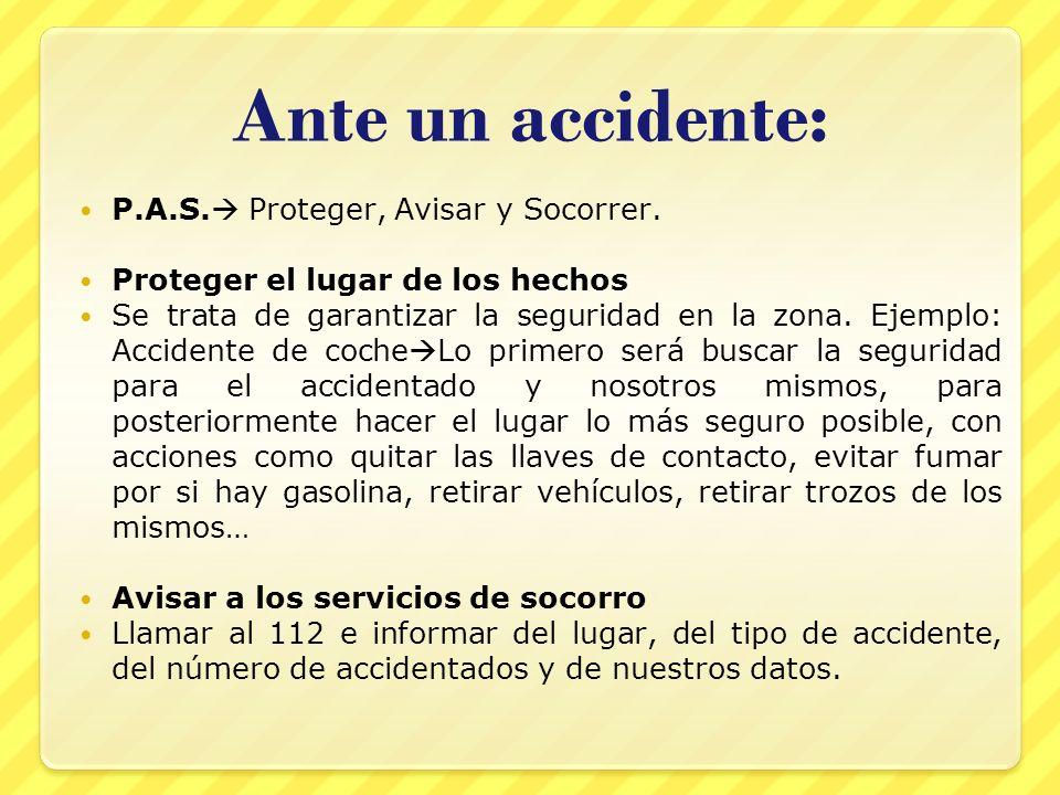 Ante un accidente: P.A.S. Proteger, Avisar y Socorrer.