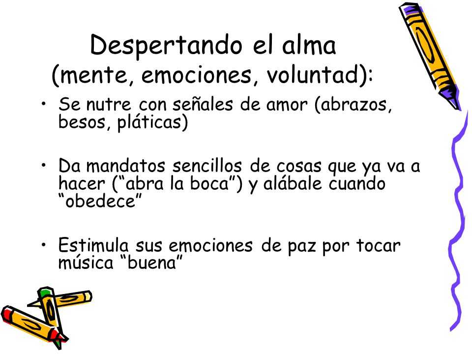 Despertando el alma (mente, emociones, voluntad):